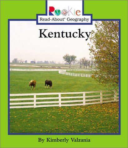 Kentucky (Rookie Read-About Geography): Valzania, Kim, Valzania, Kimberly