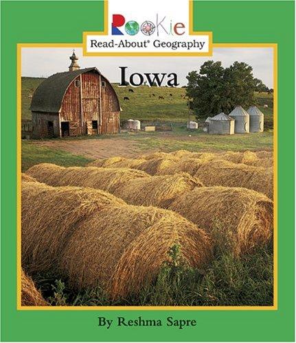 Iowa (Rookie Read-About Geography): Sapre, Reshma