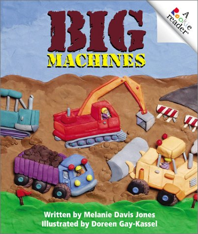 Big Machines (Rookie Readers Level A)