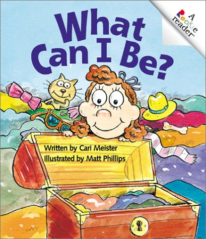 9780516228761: What Can I Be? (Rookie Readers)