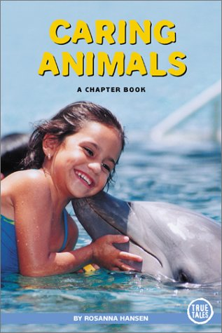 9780516229126: Caring Animals: A Chapter Book (True Tales (Children's Press))