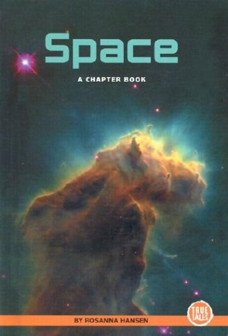 9780516229195: Space: A Chapter Book (True Tales (Children's Press))