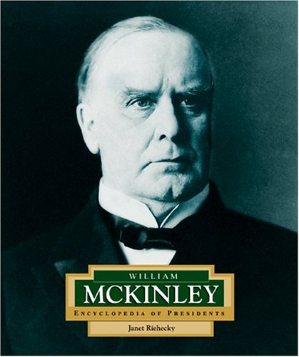 9780516229669: William McKinley: America's 25th President (ENCYCLOPEDIA OF PRESIDENTS SECOND SERIES)