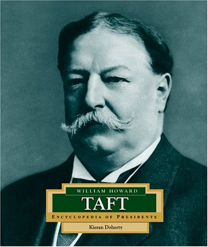 9780516229676: William Howard Taft: America's 27th President (ENCYCLOPEDIA OF PRESIDENTS SECOND SERIES)