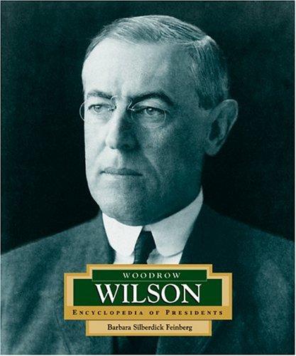 9780516229683: Woodrow Wilson: America's 28th President (ENCYCLOPEDIA OF PRESIDENTS SECOND SERIES)