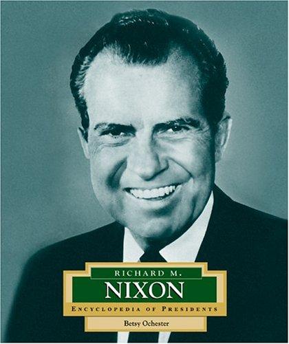 Richard M. Nixon: America's 37th President (Encyclopedia of Presidents, Second): Betsy ...