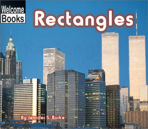 Rectangles (Welcome Books: City Shapes): Burke, Jennifer S.