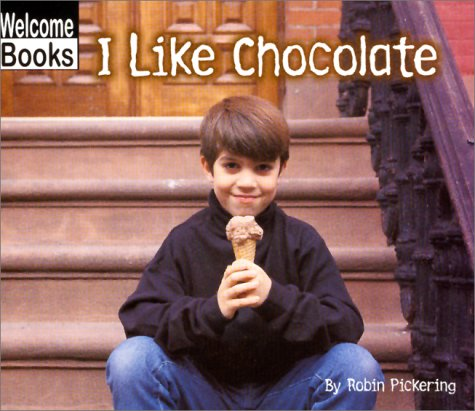 9780516230085: I Like Chocolate (Welcome Books: Good Food)