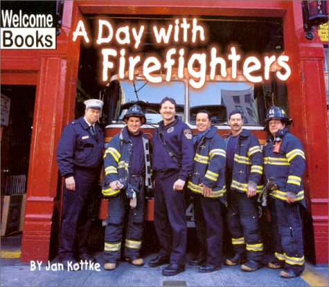 9780516230139: A Day with Fire Fighters (Welcome Books: Hard Work)