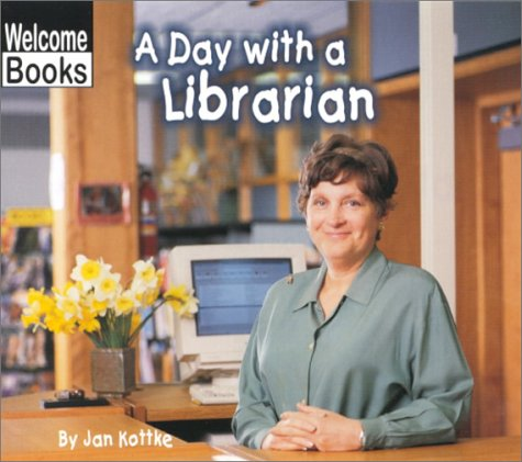 9780516230146: A Day With a Librarian (Welcome Books: Hard Work)