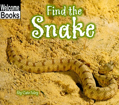 9780516230221: Find the Snake (Welcome Books: Hide and Seek)