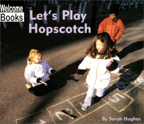 Let's Play Hopscotch (Welcome Books: Play Time): Hughes, Sarah