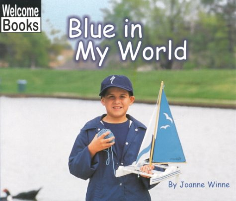 9780516230481: Blue in My World (World of Color, the)