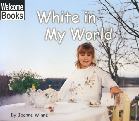 9780516230528: White in My World (World of Color, the)
