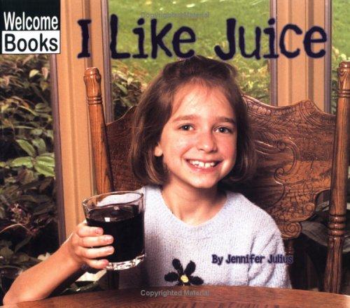 9780516230566: I Like Juice (Good Food)