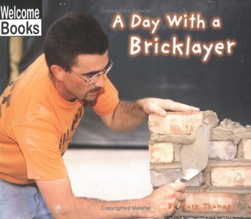 A Day with a Bricklayer (Hard Work): Thomas, Mark