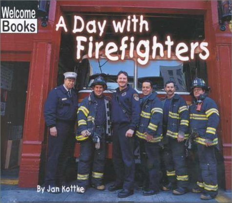 9780516230887: A Day With Firefighters (Welcome Books: Hard Work)