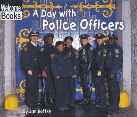 A Day with Police Officers (Hard Work): Kottke, Jan