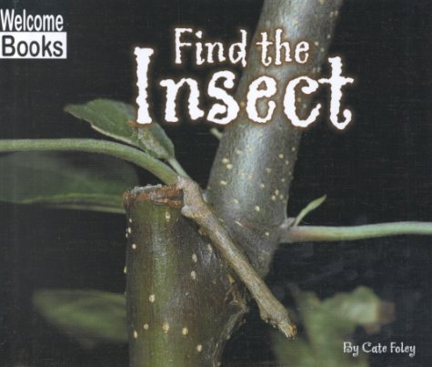 9780516230962: Find the Insect (Welcome Books: Hide and Seek)