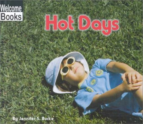 9780516231198: Hot Days (Welcome Books: Weather Report)