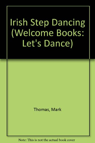 9780516231433: Irish Step Dancing (Welcome Books: Let's Dance)