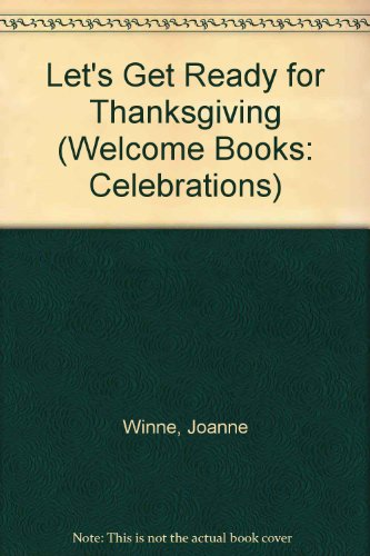 9780516231761: Let's Get Ready for Thanksgiving (Welcome Books: Celebrations)