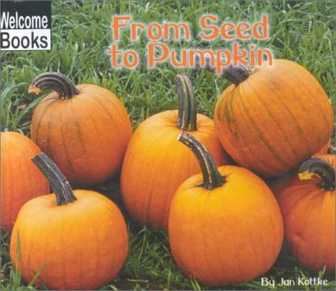 9780516233093: From Seed to Pumpkin (Welcome Books)