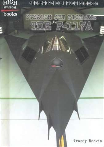 9780516233413: Stealth Jet Fighter: The F-117A (High Interest Books: High-Tech Military Weapons)