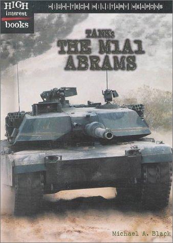 Tank: The M1A1 Abrams (High-Tech Military Weapons): Black, Michael A.