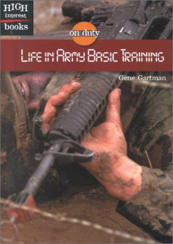 Life in Army Basic Training (On Duty): Gartman, Gene
