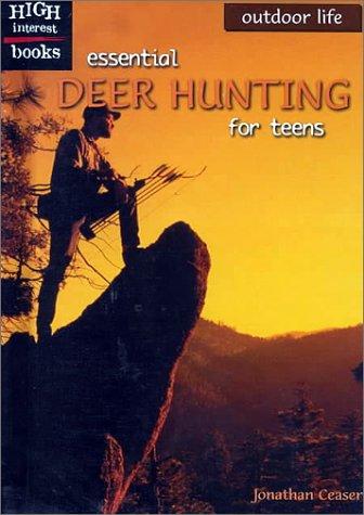 9780516233543: Essential Deer Hunting for Teens (Outdoor Life)