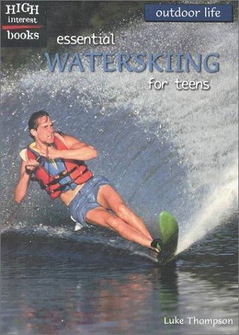 9780516233598: Essential Waterskiing for Teens (Outdoor Life)
