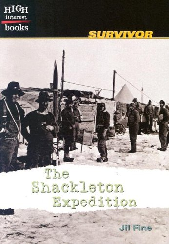 The Shackleton Expedition (High Interest Books: Survivor) (0516234897) by Jil Fine