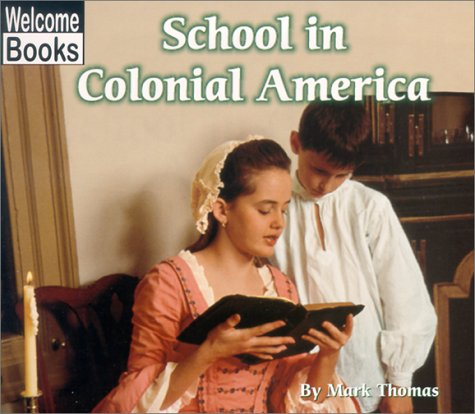9780516234946: School in Colonial America (Welcome Books)