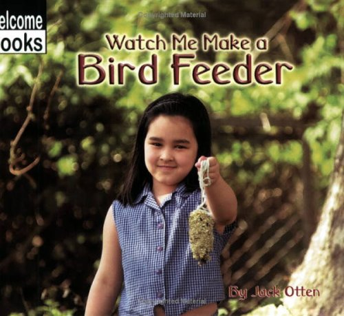 9780516234977: Watch Me Make a Bird Feeder (Welcome Books: Making Things)