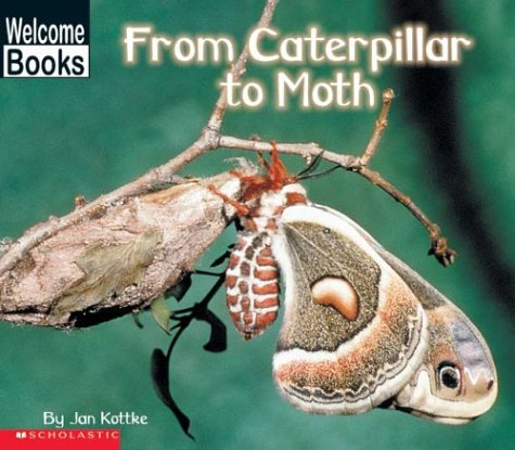 9780516235073: From Caterpillar to Moth (How Things Grow)