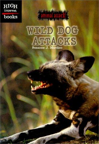 9780516235165: Wild Dog Attacks (Animal Attack)