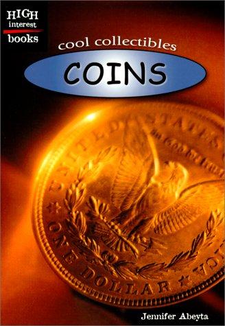Coins (High Interest Books: Cool Collectibles): Abeyta, Jennifer