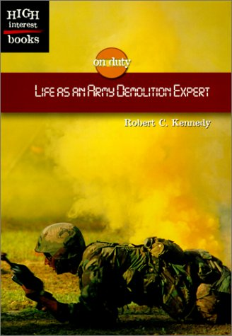 9780516235462: Life As an Army Demolition Expert (ON DUTY)