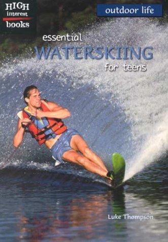 9780516235592: Essential Waterskiing for Teens (Outdoor Life)