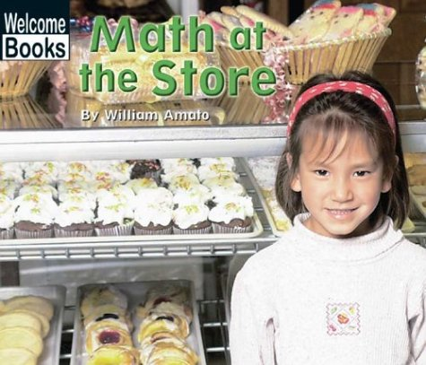 9780516235950: Math at the Store (WELCOME BOOKS: MATH IN MY WORLD)