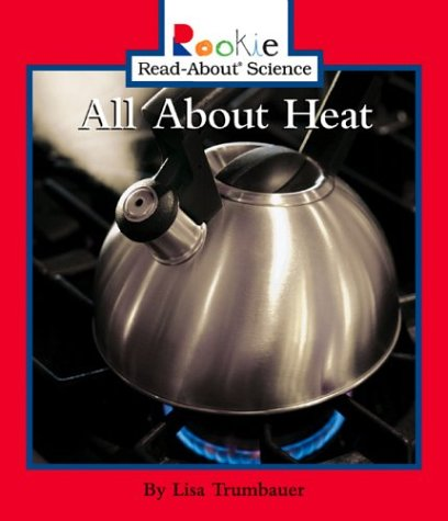 9780516236087: All About Heat (Rookie Read-About Science)