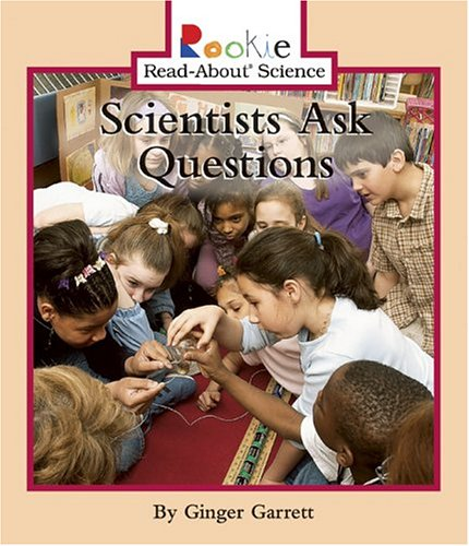 9780516236148: Scientists Ask Questions (Rookie Read-About Science)