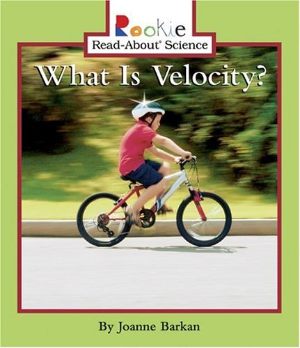 9780516236162: What Is Velocity? (Rookie Read-About Science)
