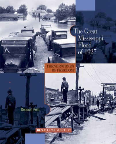 The Great Mississippi Flood of 1927 (Cornerstones of Freedom: Second): Kent, Deborah