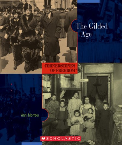 The Gilded Age (Cornerstones of Freedom: Second): Ann Morrow