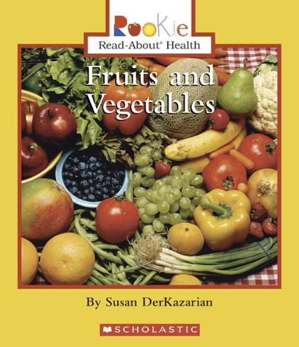9780516236735: Fruits and Vegetables (Rookie Read-About Health)