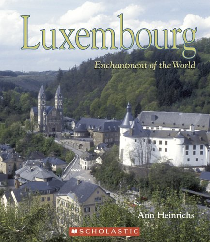 9780516236810: Luxembourg (Enchantment of the World. Second Series)