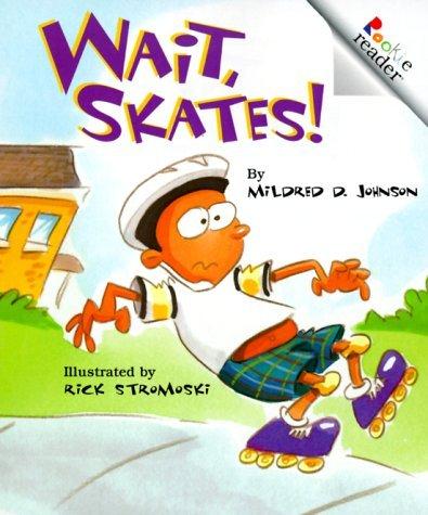 9780516238562: Wait, Skates! (Rookie Reader Level C, Fluent)