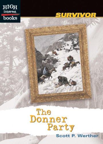The Donner Party (High Interest Books: Survivor): Werther, Scott P.